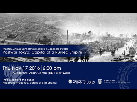 Postwar Tokyo: Capital of a Ruined Empire (with Dr. Seiji M. Lippit)