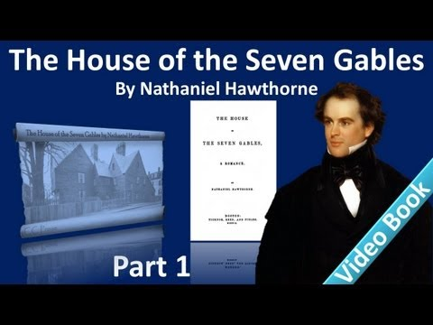 Part 1 - The House of the Seven Gables Audiobook by Nathanie