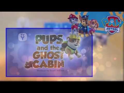 La Patrulla Canina Y El Fantasma De La Cabaña Español - Capitulo Completo HD 2017