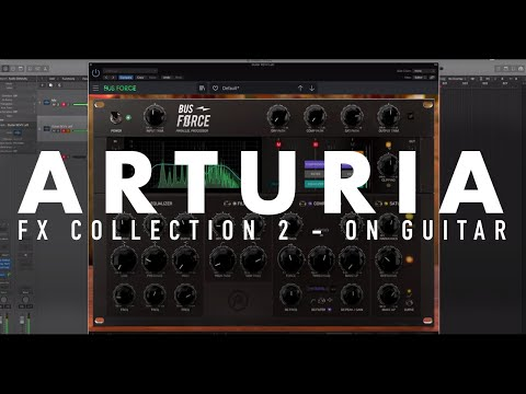 Lets make some noise with Arturia's FX Collection 2...on Guitar