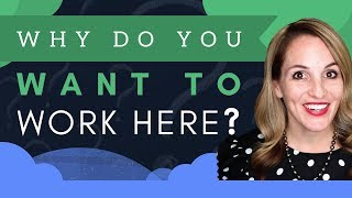 Why Do You Want To Work Here - Best Answer To This Common Interview Question