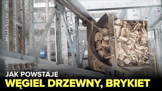 Jak powstaje węgiel drzewny i brykiet? - Fabryki w Polsce