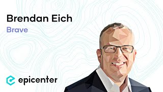 Brendan Eich: Brave – Reinventing the Monetization of Content and Attention (Episode 185)