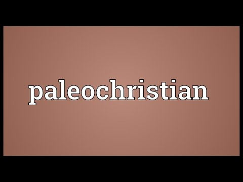 Paleochristian Meaning
