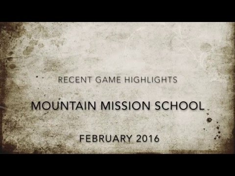 Februrary Mountain Mission School basketball highlights