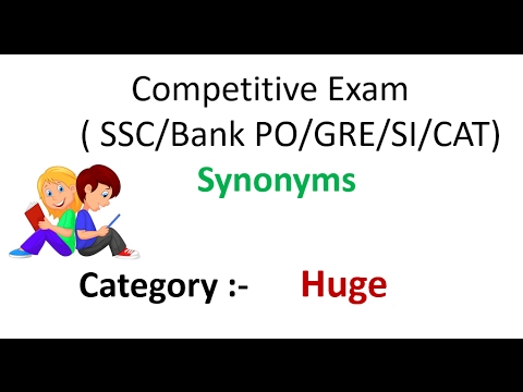 Competitive Exam Synonyms ( SSC/Bank PO/GRE/SI/CAT)- Category :-Huge