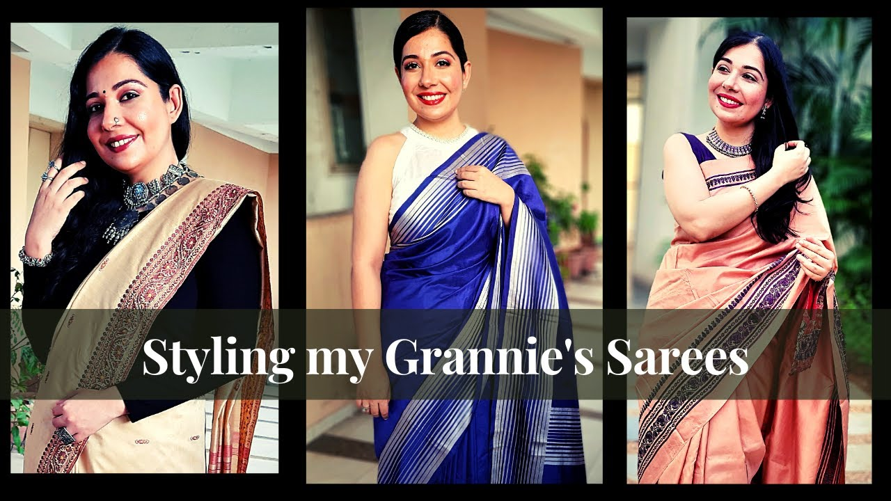 Styling my Grandmother's Sarees | How to Style Traditional Sarees | #Styling Old Sarees