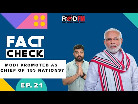 Was PM Modi promoted as Chief of 153 nations? | Fact Check | Episode 21