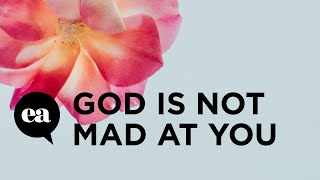 God Is Not Mąd At You | Joyce Meyer