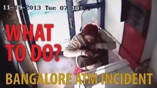 Personal Self Defense - Bangalore ATM Safety : What to do?