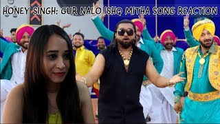 Yo Yo Honey Singh: Gur Nalo Ishq Mitha Song Reaction I Malkit Singh I Reaction Mania