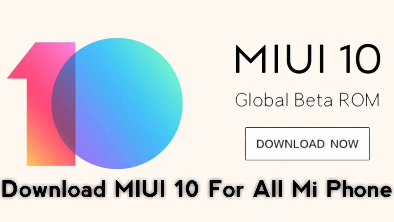 Download MIUI 10 Global Stable Version For All Xiaomi Mi Phone | DownLoad  MIUI 10 Global Stable Rom
