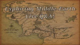 Exploring Middle-Earth: Live Q&A!