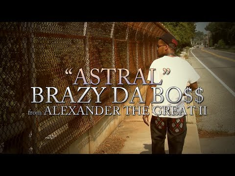 "Brazy Da Bo$$ - ""Astral"" (Prod. by illusive) (Official Video)"