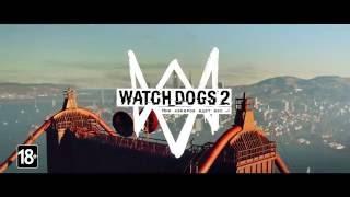Watch Dogs 2   Телевизионный трейлер