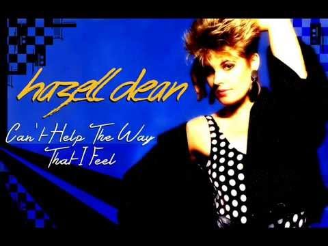 Hazell Dean - Cant Help The Way That I Feel