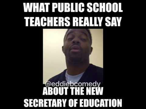 What public school (Teachers) really say about the new Secretary of Education