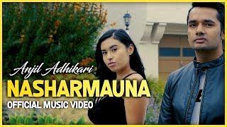 New Nepali EDM Song 'Nasharmauna' | Anjil Adhikari Ft. Ashal | Nepali Music Video 2018