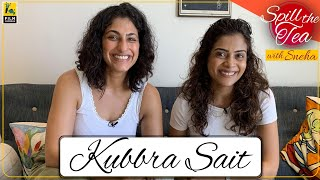 Kubbra Sait Interview | Spill The Tea with Sneha | Film Companion