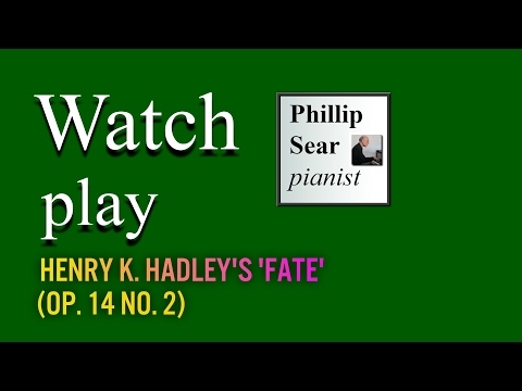 Henry K.  Hadley: 6 Tone Pictures, Op. 14:  II - Fate (Canon)