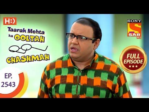 Taarak Mehta Ka Ooltah Chashmah – Ep 2543 – Full Episode – 29th August, 2018