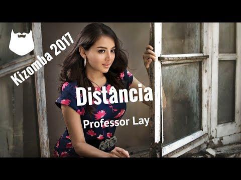 Professor Lay - Distancia - Kizomba 2017