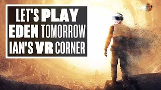 Eden Tomorrow, would you Adam and Eve how disappointing it is? - Ian's VR Corner