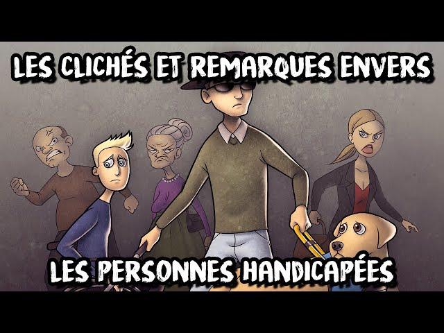 LMPC16 - Les CLICHÉS et REMARQUES envers les personnes handicapées