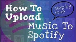 How To Upload Music To Spotify [STEP By STEP]