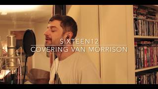 Van Morrison - Sweet Thing (Covered by Sixteen12)
