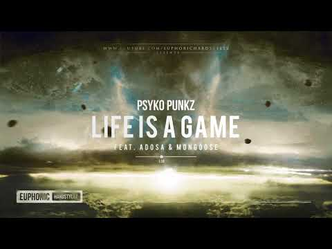 Psyko Punkz - Life Is A Game (ft. Adosa & Mongoose) [HQ Edit]