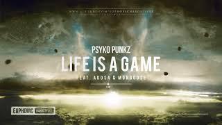 Gambar cover Psyko Punkz - Life Is A Game (ft. Adosa & Mongoose) [HQ Edit]