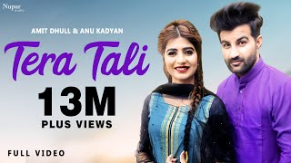 Tera Tali (Full Video) Amit Dhull | Anu Kadyan | Sonika Singh | New Haryanvi Songs Haryanavi 2020