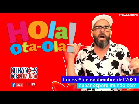 Alex Otaola en Hola! Ota-Ola en vivo por YouTube Live (lunes 6 de septiembre del 2021)