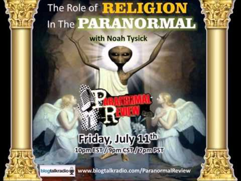 Paranroaml Review Radio: The Role of Religion in the Paranormal