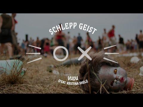 Schlepp Geist feat. Kristina Sheli: Vudu / katermukke 136