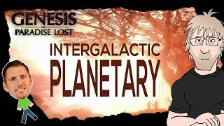 Science of Genesis Paradise Lost - Part 4 Intergalactic Planetary