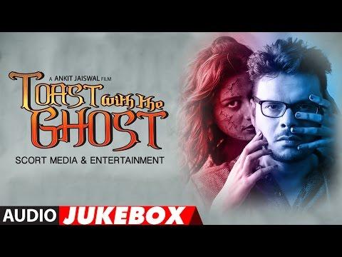 Toast With The Ghost Full Album | Audio Jukebox | Siddharth Shrivastav, Zeba Anjum Kausar