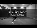 BTS (방탄소년단) - Not Today Dance Tutorial (MIRRORED)