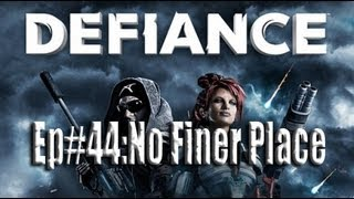 Defiance Ep# 44: No Finer Place