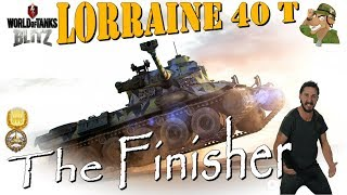 Lorraine 40 T | The Finisher | WoT Blitz [2018]