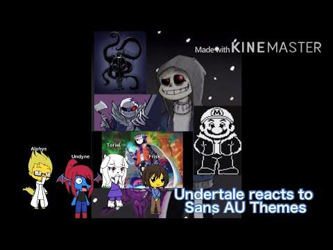 Undertale Reacts To Sans AU Themes (the Sans AU Themes Video Is My Creation)