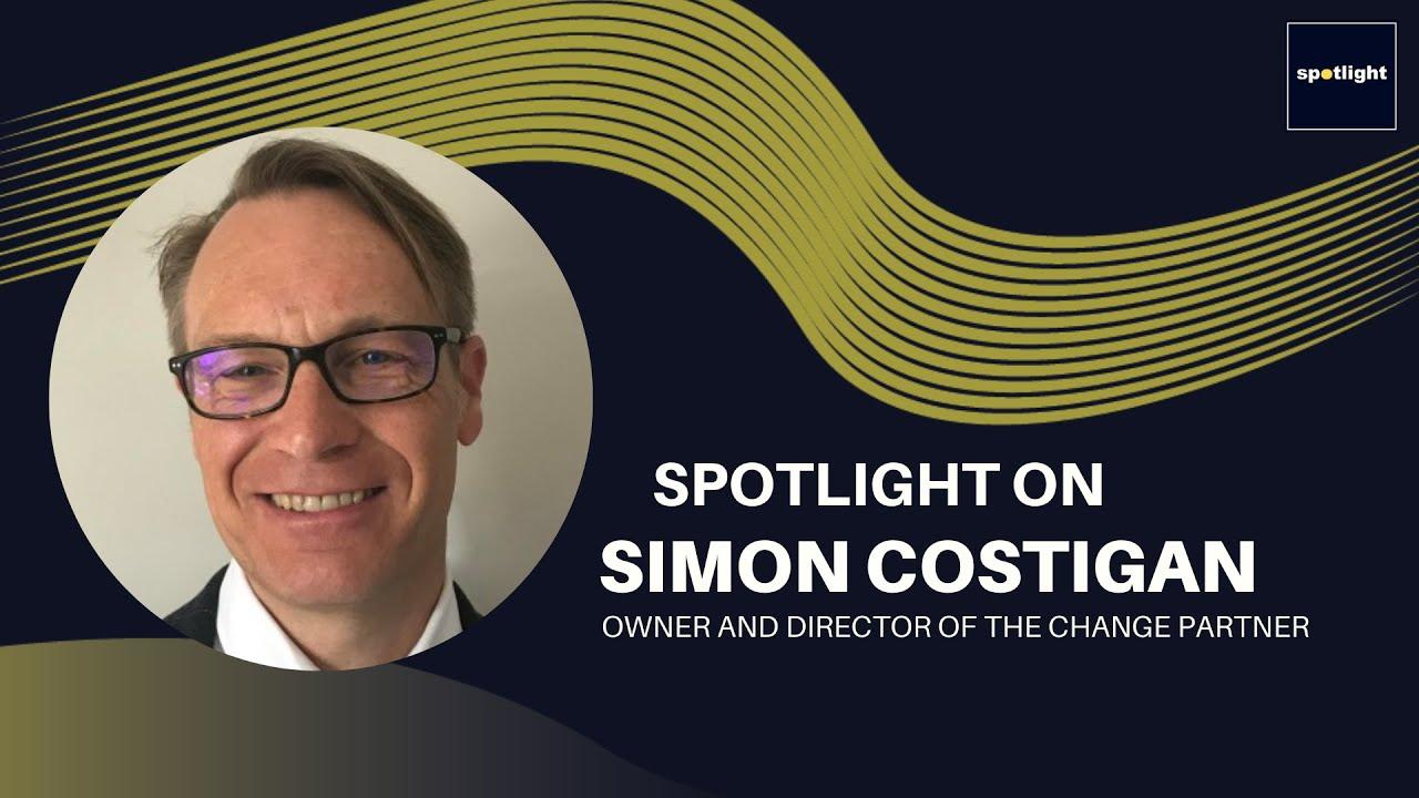 Spotlight on Simon Costigan - Director of The Change Partner
