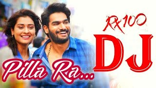 PILLA RA DJ SONG || DJ KALYAN EXCLUSIVE MIX 6302814396 || HIGH BASS || RX100 MOVIE