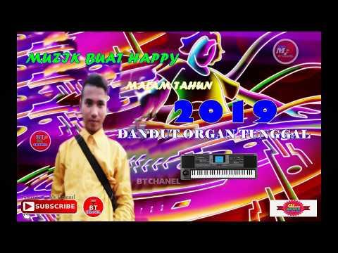 Remix dj ORGAN TUNGGAL 2019