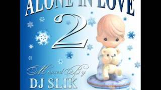 ALONE IN LOVE 2 freestyle mix DJ SLIK