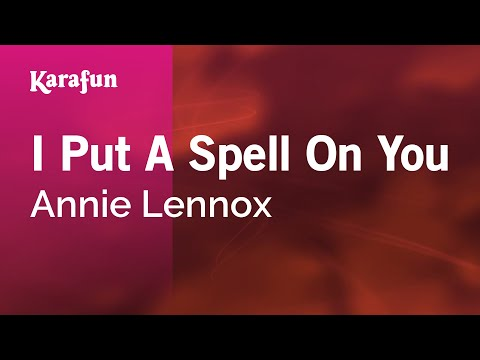 Karaoke I Put A Spell On You - Annie Lennox *