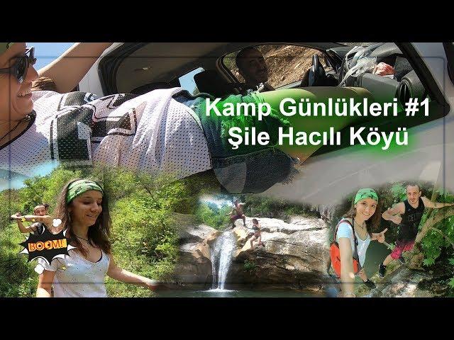 Şile Hacıllı Köyü Kamp Hikayesi