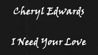 Cheryl Edwards - I Need Your Love