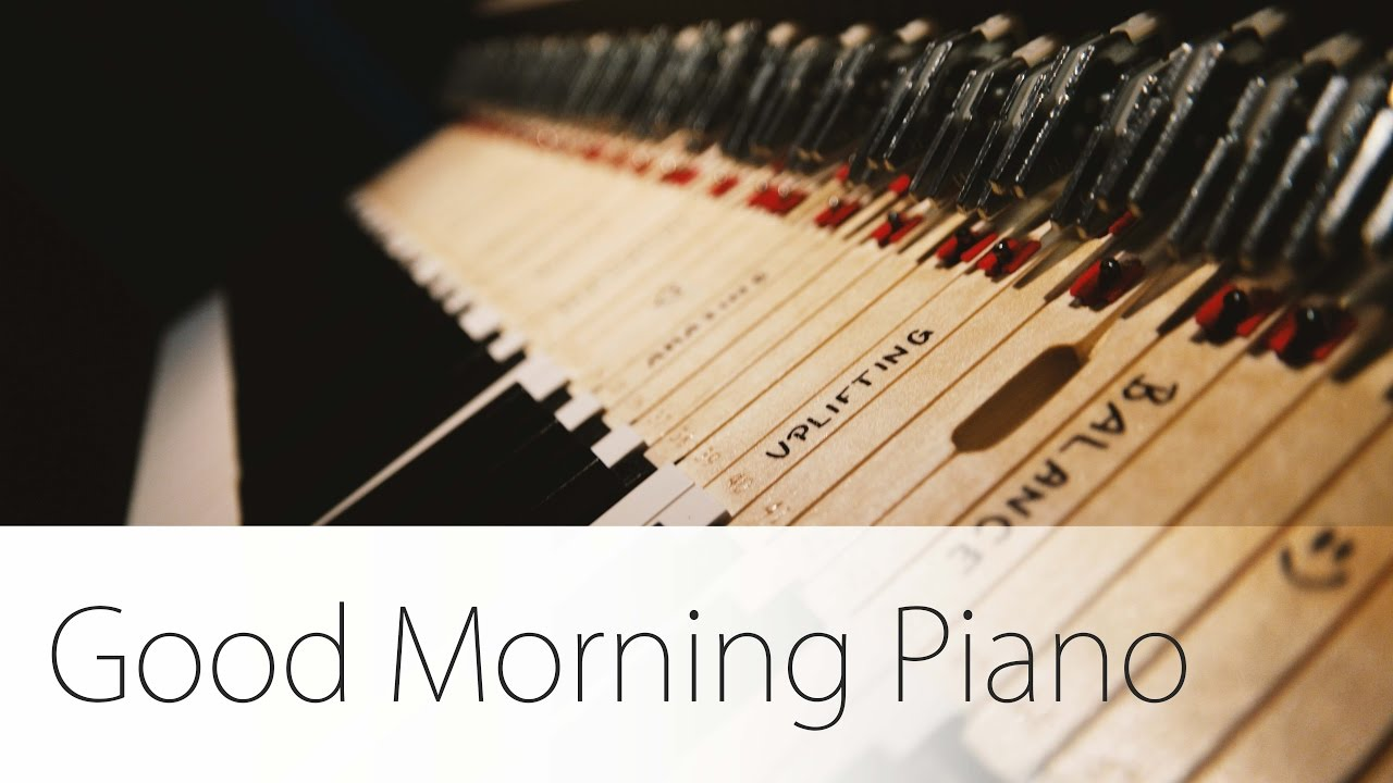 Good Morning Short Piano Music Start Into Your Day YouTube